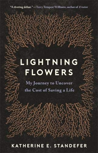 Book Cover: Lightning Flowers: My Journey to Uncover the Cost of Saving a Life