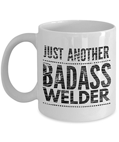 Just Another Badass Welder Mug - Cool Coffee Cup