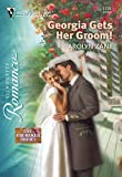 Front cover for the book Georgia Gets Her Groom! by Carolyn Zane