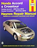 Honda Accord and Crosstour Automotive Repair Manual, Editors of Haynes Manuals, 1620920638