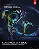 Adobe Premiere Pro CC Classroom in a Book: The Official Training Workbook from Adobe Systems