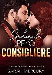 Seduzida Pelo Consigliere : Spin-Off da Trilogia Camorra