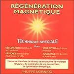 Régénération magnétique | Philippe Morando