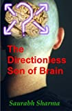 The Directionless Son of Brain, Saurabh Sharma, 1456391755