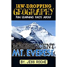Jaw-Dropping Geography: Fun Learning Facts About Magnificent Mount Everest: Illustrated Fun Learning For Kids