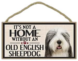 Letrero de madera: no es un hogar sin un viejo perro pastor Inglés (ovejas perro) | perros