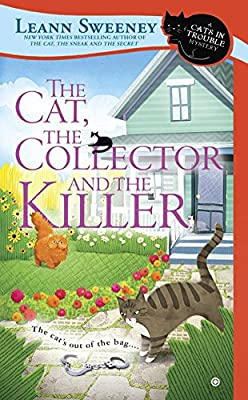 The Cat, The Collector and the Killer: A Cats In Trouble Mystery