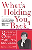 img - for What's Holding You Back?: Eight Critical Choices For Women's Success book / textbook / text book
