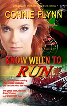 Know When to Run (Romantic Suspense Series Book 1) by [Flynn, Connie]