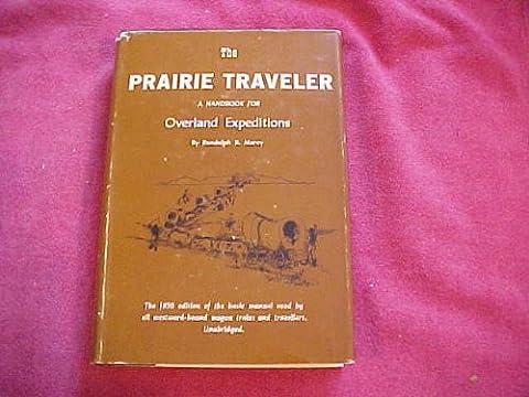 The Prairie Traveler - A Handbook for Overland Expeditions (The Prairie Traveler)