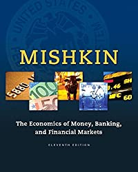Economics of Money, Banking and Financial Markets, The, Plus MyLab Economics with Pearson eText -- Access Card Package (11th Edition)