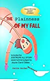 The Plainness of My Fall (New Short Stories Collection Book 1)