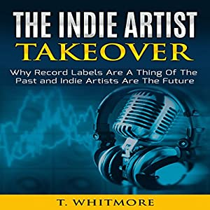 The Indie Artist Takeover Audiobook