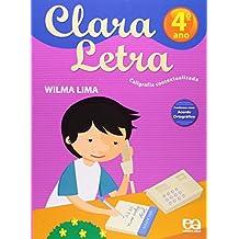 Clara Letra. Caligrafia Contextualizada. 4º Ano