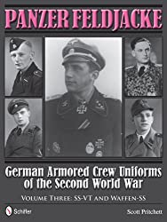 Panzer Feldjacke German Armored Crew Uniforms of the Second World War Vol.3: SS-VT and Waffen-SS
