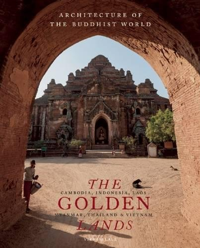 The Golden Lands: Cambodia, Indonesia, Laos, Myanmar, Thailand & Vietnam (Architecture of the Buddhist World) by Abbeville Press