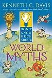 Don't Know Much about World Myths, Kenneth C. Davis, 006440837X