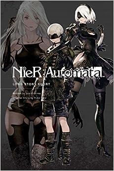 Nier Automata: Long Story Short por Jun Eishima