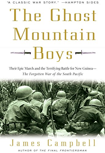The Ghost Mountain Boys: Their Epic March and the Terrifying Battle for New Guinea--The Forgotten War of the South Pacific (Best Places To Hike In Seattle)