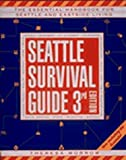 Seattle Survival Guide: The Essential Handbook for Urban Living