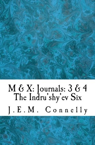 Mirane & Xylvan: Journals 3 & 4 (Indru'shy'ev) (Volume 6) ebook