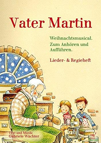 Vater Martin (Weihnachtsmusical) Noten- und Regieheft