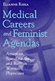 Medical Careers and Feminist Agendas : American, Scandinavian, and Russian Women Physicians, Riska, Elianne, 0202306674