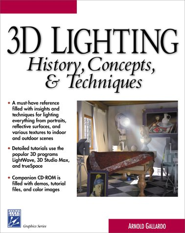 3D Lighting: History, Concepts and Techniques (Graphics