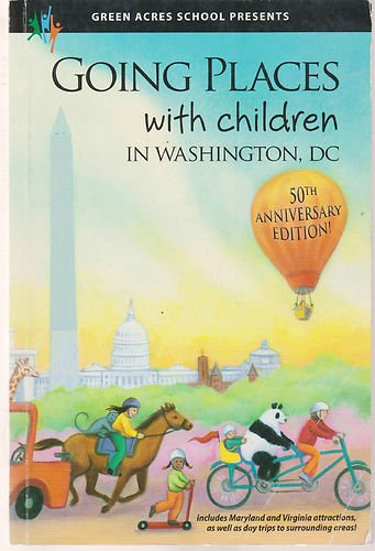 going-places-with-children-in-washington-dc-17th-edition-50th-anniversary-edition