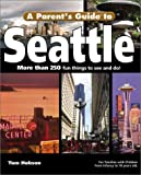 A Parent's Guide to Seattle, Tom Hobson, 1931199108
