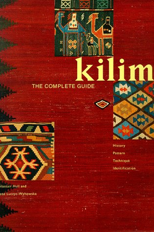 Kilim: The Complete Guide, History,  Pattern ,  Technique ,  Identification by Brand: Chronicle Books