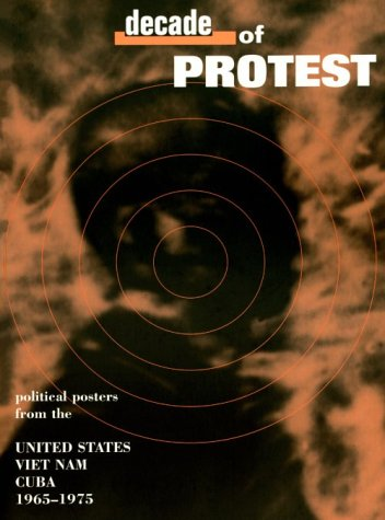 Decade of Protest: Political Posters from the United States, Vietnam, and Cuba, 1965-1975