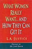 What Women Really Want..., L. A. Justice, 0786707666