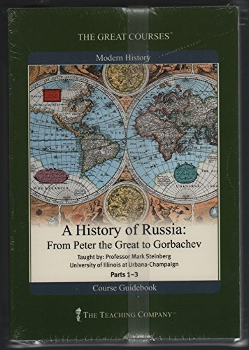 A History of Russia: From Peter the Great to Gorbachev by The Teaching Company