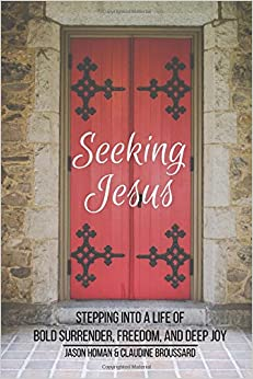 Book Seeking Jesus: Stepping Into a Life of Bold Surrender, Freedom, and Deep Joy
