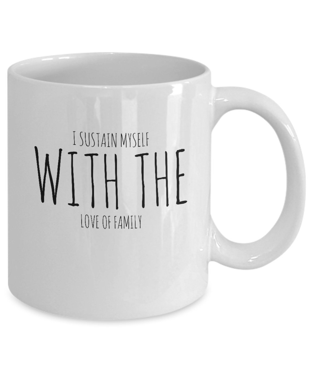 Amazoncom Quote Mug I Sustain Myself With The Love Of Family