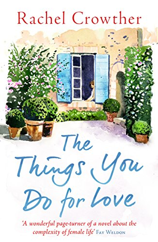 The Things You Do for Love: Mothers and daughters, lovers and lies
