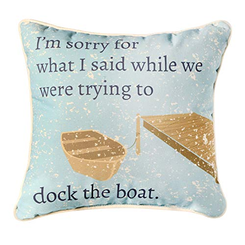 Manual Woodworker Dock The Boat Throw Pillow - I'm Sorry for What I Said While We were Trying to Dock The Boat, 18