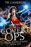 Covert Ops: An Urban Fantasy Action Adventure (Federal Agents of Magic Book 5)