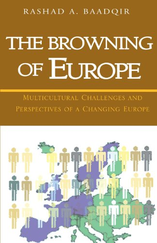 The Browning Of Europe: Multicultural Challenges and Perspectives of a Changing Europe
