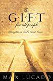 The Gift for All People, Max Lucado, 1576734641