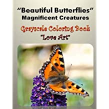 """Beautiful Butterflies"" Magnificent Creatures: Gray Scale Coloring Book"