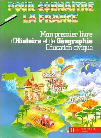 Téléchargements ebooks pdf Mon premier livre d'histoire et de géographie, éducation civique : CP, CE1 2010120795 by Jean-Louis Nembrini,D Panteix,M-C Louis PDF ePub