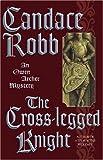 The Cross-Legged Knight, Candace Robb, 0892967722