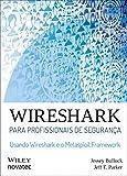 capa de Wireshark Para Profissionais de Segurança. Usando Wireshark e o Metasploit Framework