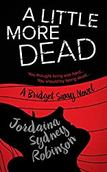 A Little More Dead: A Bridget Sway Novel (A Paranormal Ghost Cozy Mystery Series Book 3)