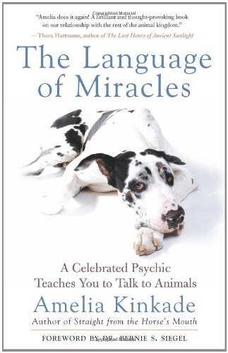 The Language of Miracles: A Celebrated Psychic Teaches You to Talk to Animals by New World Library