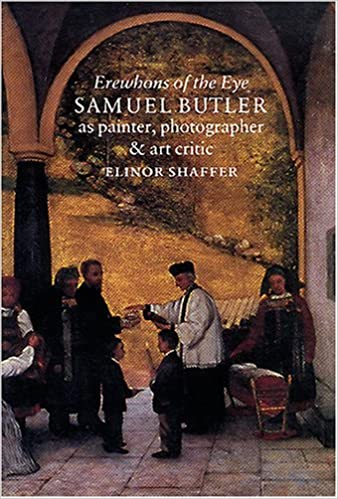 Book Erewhons of the Eye: Samuel Butler as Painter, Photographer and Art Critic