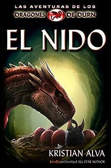 El Nido: Las Aventuras de los Dragones de Durn de [Alva, Kristian]