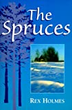 The Spruces, Rex Holmes, 0920576796